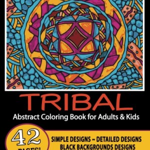 TRIBAL Abstract Coloring Book For Adults Kids Illustrated By Anne Manera PDF Or Hard Copy With FREE Shipping
