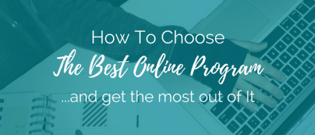 How To Choose The Best Online Program