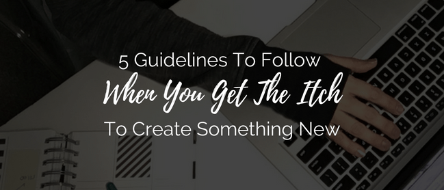 5 Guidelines To Follow When You Get The Itch To Create ... on New Get Design  id=31079