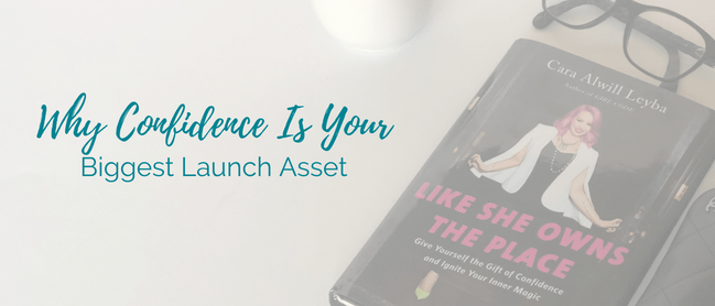 why confidence is your biggest launch asset