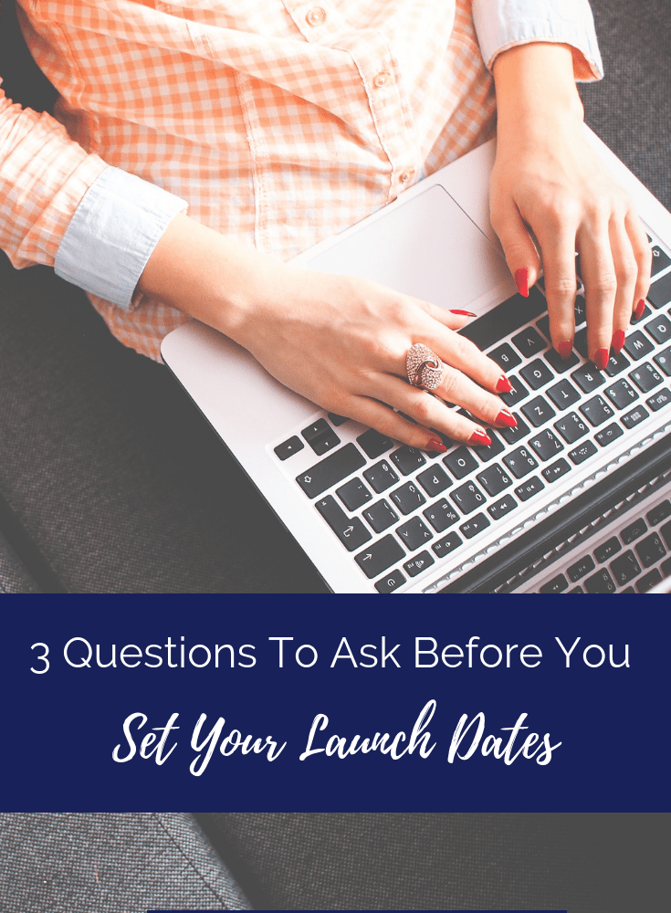 3 Questions To Ask Before You Set Your Launch Dates