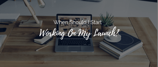 How much time do you give yourself to prepare your launch?