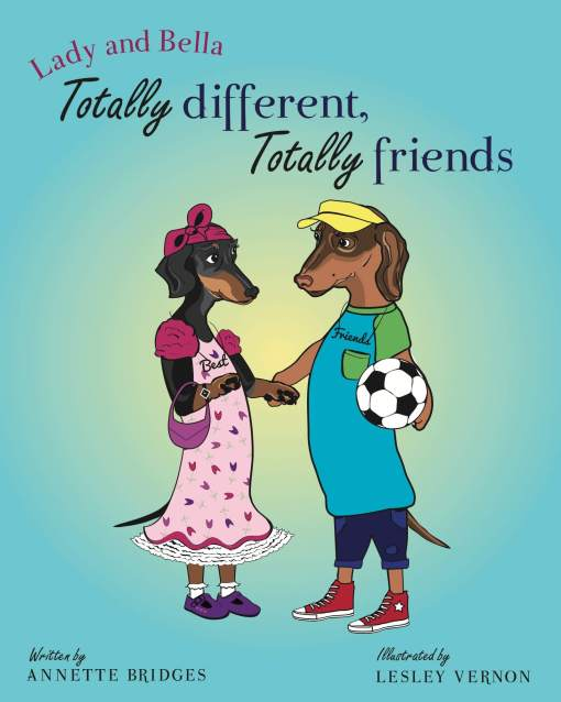 Lady and Bella Totally Different Totally Friends