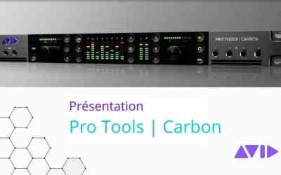 Présentation Du Nouveau Avid Pro Tools | Carbon