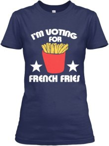 I'm voting for French Fries T-shirt