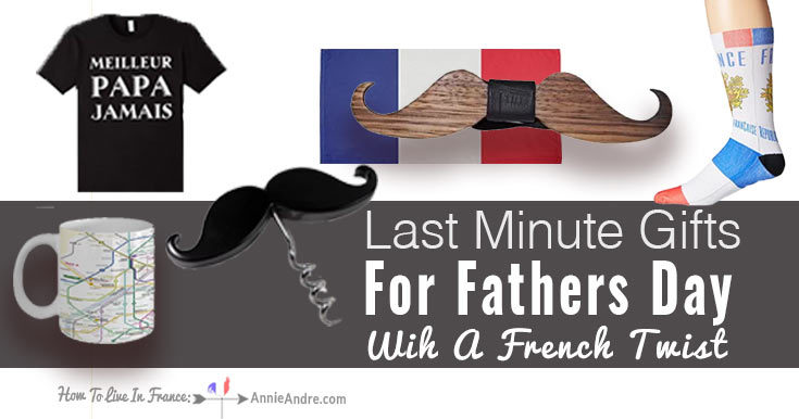 Last minute fathers day gifts with a French twist