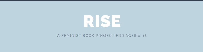 Rise: A Feminist Book Project
