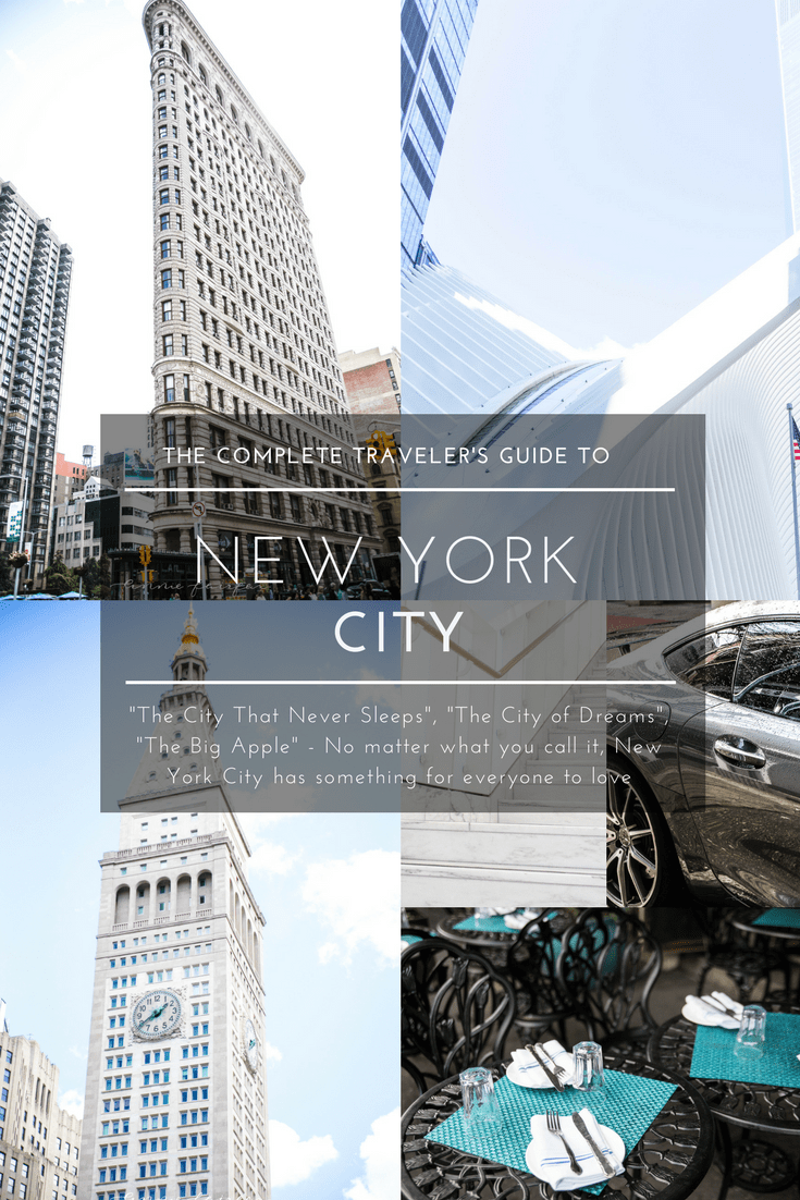 Complete Guide to New York City The Big Apple The City of Dreams The City That Never Sleeps