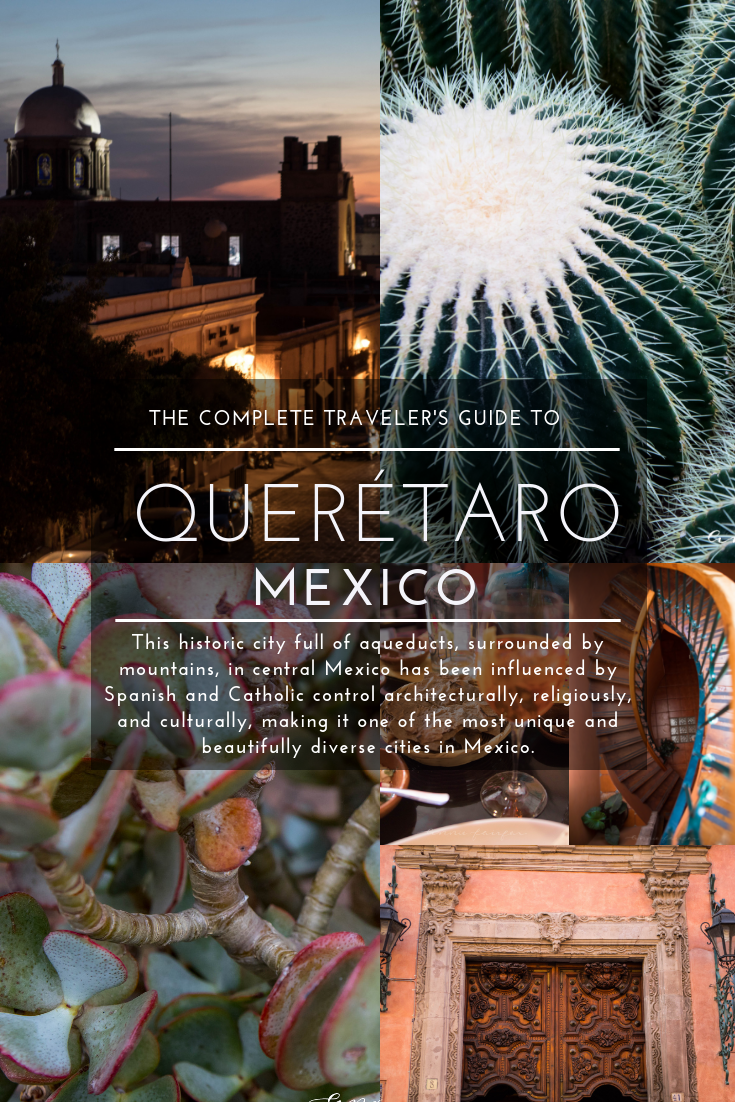 The Complete Traveler's Guide to Querétaro
