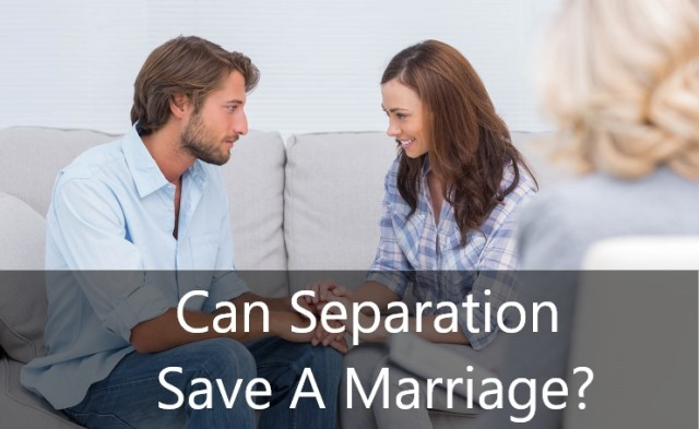 Can separation save a marriage