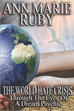 The World Hate Crisis: Through The Eyes Of A Dream Psychic