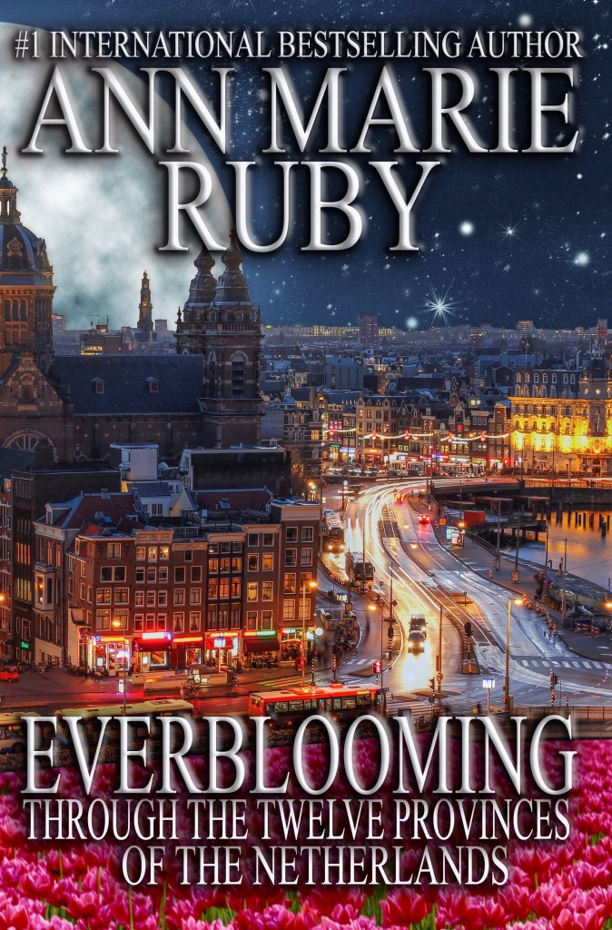 Book Cover: Everblooming: Through The Twelve Provinces Of The Netherlands