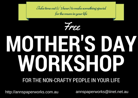 Mother's Day Card Free Event, Ann's PaperWorks, Ann Lewis, Salisbury Brisbane