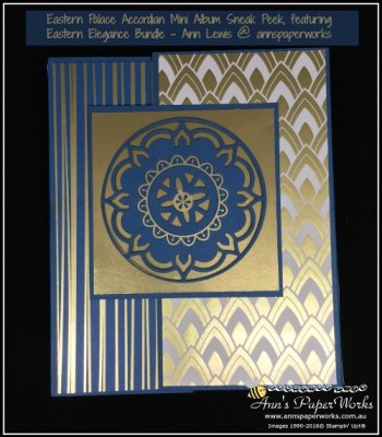 Mini Album, accordion style, featuring Eastern Palace Suite tutorial available for purchase, Stampin' Up! 2017-18 Catalogue Ann's PaperWorks   Ann Lewis  Stampin' Up! (Aus) online store 24/7