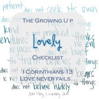 203.  The Growing Up Lovely Checklist [I Corinthians 13]