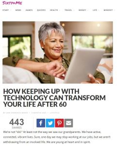 60&Me Keeping Up With Technology