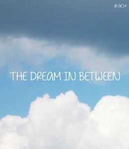 dream in between