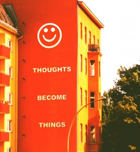 thoughts become things Werbung