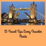 35 Travel Tips Every Traveler Needs