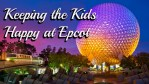 Keeping the Kids Happy at Epcot