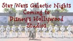 Star Wars Galactic Nights Coming to Disney's Hollywood Studios