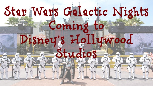 Star Wars Galactic Nights Hollywood Studios
