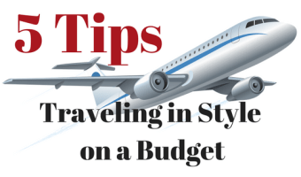 5 Tips to Traveling in Style on a Budget