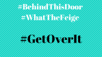 #BehindThisDoor – Tony Stark Comment – Get Over It!