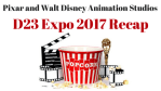 Pixar and Walt Disney Animation Studios – D23 EXPO 2017 Recap