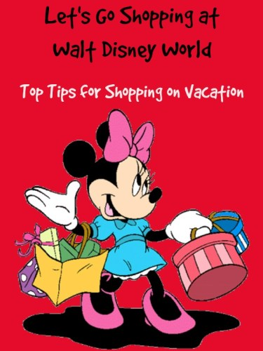 Let's Go Shopping at WDW – Top Tips for Shopping on Vacation