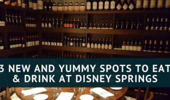 3 New, Delicious and YUMMY Spots to Eat and Drink at Disney Springs