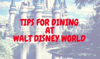 Tips for Dining at Walt Disney World