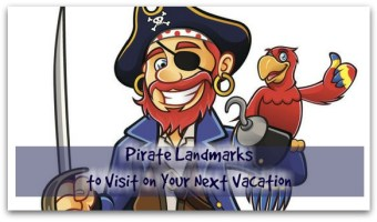 Yo Ho and Ahoy Matey! 5 Pirate Landmarks You Can Visit on Your Next Vacation