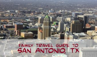 Family Travel Guide to San Antonio, TX