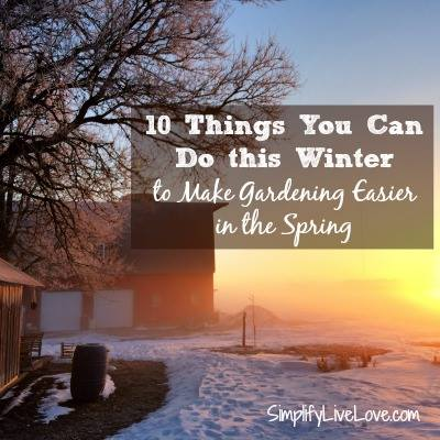 Winter Chores to Make Spring Easier via Simplify Live Love