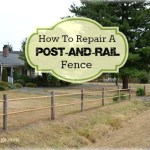How To Easily Repair A Round Post-and-Rail Fence