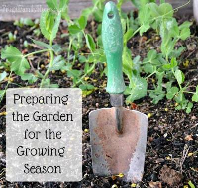 Preparing for the Growing Season via Frugal Family Home