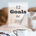 12 goals for 2017 from An Oregon Cottage
