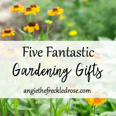 5 Gardening Gifts at The Freckled Rose