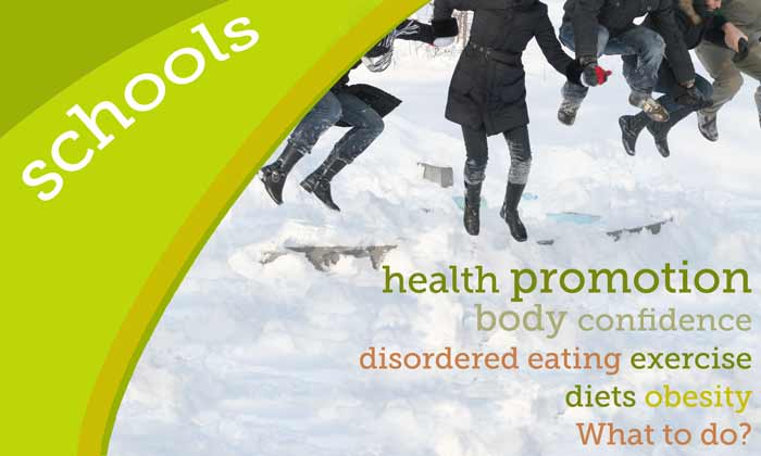 Schools: health promotion, body confidence, disordered eating, exercise, diets, obesity - what to do