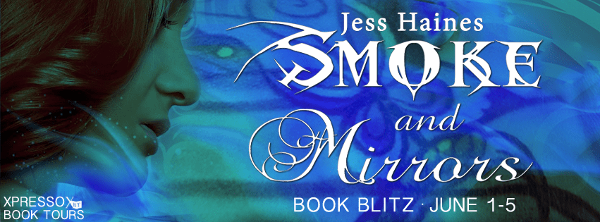 Smoke and Mirrors by Jess Haines Release Blitz
