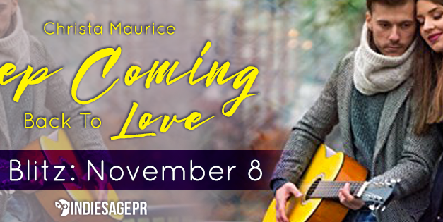 Keep Coming Back To Love by Christa Maurice Book Blitz