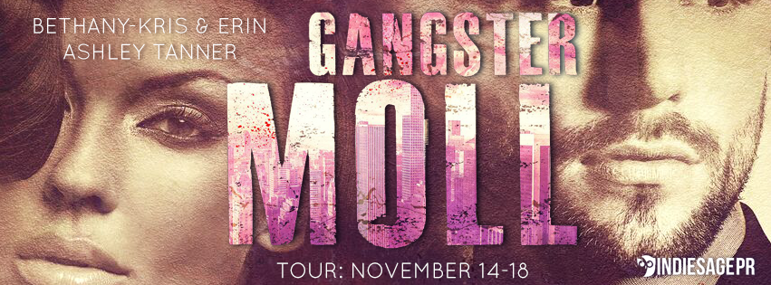 Gangster Moll by Bethany-Kris & Erin Ashley Tanner Blog Tour