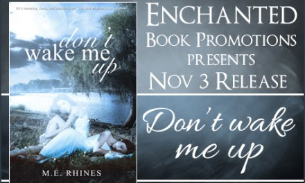 Don't Wake Me Up by M.E. Rhines Release Blitz