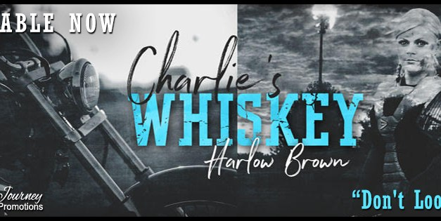 Charlie's Whiskey by Harlow Brown Release Blitz