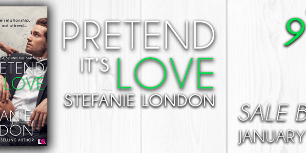 Pretend It's Love by Stefanie London Sale Blitz