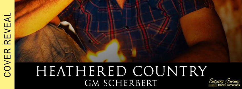 Heathered Country by G.M. Scherbert Cover Reveal