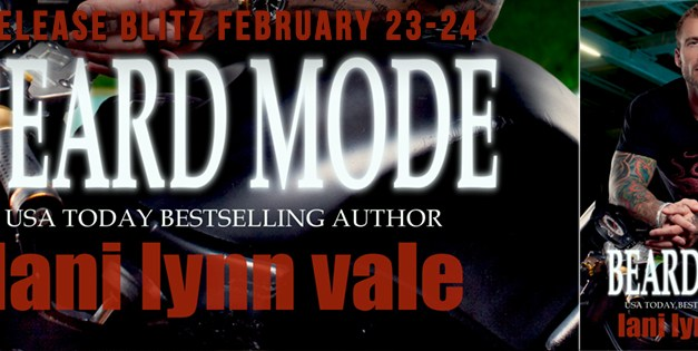 Beard Mode by Lani Lynn Vale Release Blitz