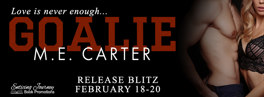 Goalie by M.E. Carter Release Blitz