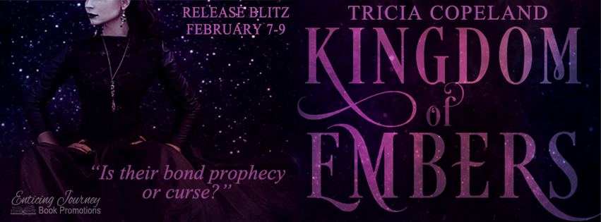 Kingdom of Embers by Tricia Copeland Release Blitz